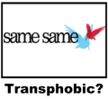 SameSame transphobic? Please comment.
